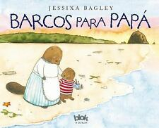 BARCOS PARA PAPß/ BOATS FOR PAPA - BAGLEY, JESSIXA - NEW HARDCOVER BOOK