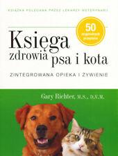Księga zdrowia psa i kota. Zintegrowana opieka i  ... (Ksiega)