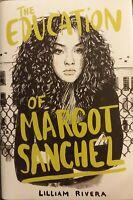 The Education of Margot Sanchez by Lilliam Rivera Signed 1st Edition Hardback DJ