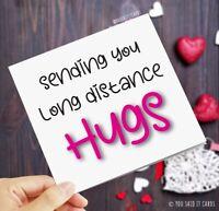 Sending you long distance hugs / Novelty Virtual Love Friends & Family Card