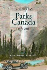 Energy, Ecology and Environment: A Century of Parks Canada, 1911-2011 1...