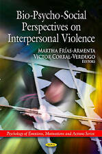 Bio-Psycho-Social Perspectives on Interpersonal Violence (Psychology of Emotions