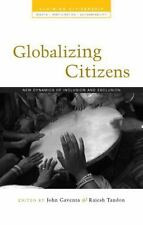 Globalizing Citizens: New Dynamics of Inclusion and Exclusion (Claiming Citizen