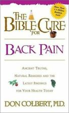 The Bible Cure for Back Pain: Ancient Truths, Natural Remedies and the Latest Fi