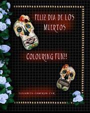 Feliz Dia de Los Muertos by Elezabeth Cyr (2012, Paperback)