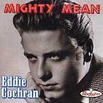 EDDIE COCHRAN Mighty Mean CD - 1950s Rockabilly Rock 'n' Roll rare tracks
