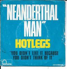 "45 TOURS / 7"" SINGLE--HOTLEGS--NEANDERTHAL MAN"