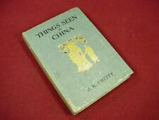 ANTIQUE VINTAGE 1922 THINGS SEEN IN CHINA by CHITTY HC TRAVEL BOOK ASIA BUDDHISM