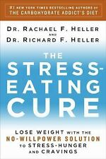 The Stress-Eating Cure : Lose Weight with the No-Willpower Solution to St... NEW