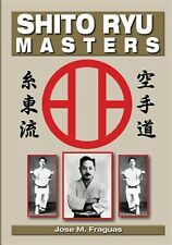 Shito Ryu Masters by Fraguas, Jose M. -Paperback