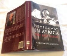 Chris Ondaatje Hemingway in Africa 1st ** SIGNED COPY **