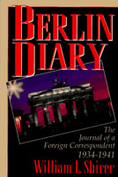 Berlin Diary: The Journal of a Foreign Correspondent 1934-1941 by Shirer Will…