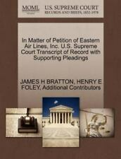 In Matter Of Petition Of Eastern Air Lines, Inc. U.S. Supreme Court Transcrip...