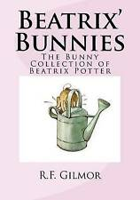Beatrix' Bunnies: The Bunny Collection of Beatrix Potter by Gilmor, R. F.