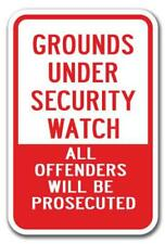 """Grounds Under Security Watch Offenders Prosecuted Sign 12""""x18"""" Heavy Gauge Signs"""