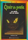 Chair De Poule T.46 ; La bête de La Cave- Robert-lawrence Stine. 1999