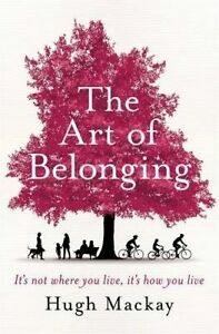 The Art of Belonging by Hugh Mackay ..Signed By Author