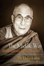 The Middle Way: Faith Grounded in Reason by The Dalai Lama H. H. (Paperback, 2014)