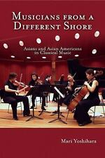 Musicians from a Different Shore: Asians and Asian Americans in-ExLibrary