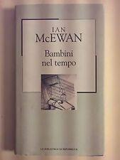 LIBRO - IAN McEWAN - BAMBINI NEL TEMPO - NOVECENTO / BIBLIOTECA DI REPUBBLICA 49