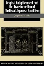 Studies in East Asian Buddhism Ser.: Original Enlightenment and the Transformati