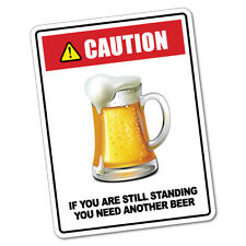 Caution You Need Another Beer Sticker Funny Car Stickers Novelty Decals