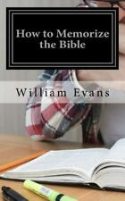 How to Memorize the Bible by William Evans (2016, Paperback)