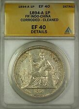 1894-A French Indo-China Silver 1P Coin ANACS EF-40 Details Cleaned Corroded