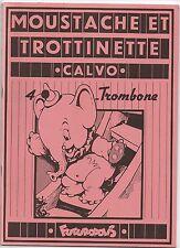 CALVO. Moustache et Trottinette 4. Trombone. Futuropolis 1977. Etat neuf