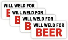 (4) WILL WELD FOR BEER Helmet Stickers Decals Funny Label Welder Welding Hardhat