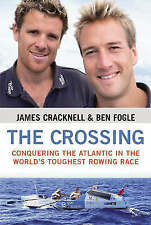 James Cracknell, Ben Fogle  The Crossing: Conquering the Atlantic NEW