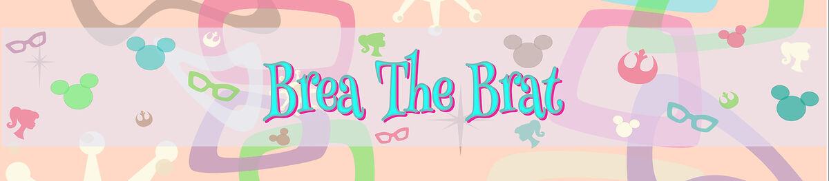 Brea the brat