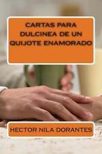 Cartas para Dulcinea de un Quijote Enamorado by hector dorantes (2014,...