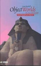 Materializing Culture: Object Worlds in Ancient Egypt : Material Biographies...