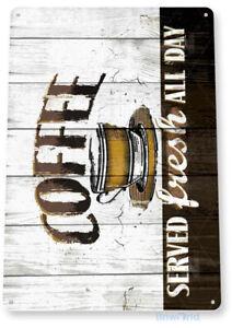 Coffee Served Fresh Kitchen Cottage Rustic Coffee Metal Decor Tin Sign B799