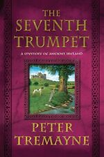 The Seventh Trumpet: A Mystery of Ancient Irela, Tremayne-,