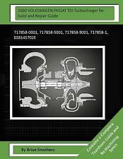2000 VOLKSWAGEN PASSAT TDI Turbocharger Rebuild and Repair Guide :...