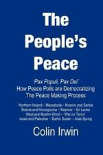 The People's Peace : Pax Populi, Pax Dei - How Peace Polls Are Democratising the