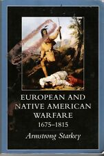 European and Native American Warfare, 1675-1815 by Armstrong Starkey (1998,...