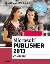 Microsoft Publisher 2013: Complete (Shelly Cashman Series) by Starks, Joy L.