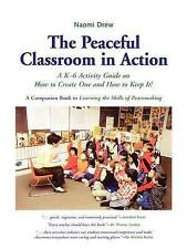 The Peaceful Classroom in Action: A k-6 Activity Guide on How to Create One and