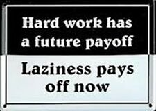 Hard Work Has A Future... mini sign / fridge magnet    (hi)