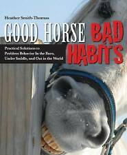 Good Horse, Bad Habits: Practical Solutions to Problem Behavior in the Barn, Und