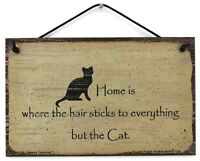 5x8 Sign Home is Where The Hair Sticks to Everything But The Cat Animals Kitten