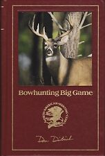 Bowhunting Big Game - History, Selecting Best Bow & Arrow, Tree-Stand Hunting