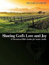 Sharing God's Love and Joy : 52 Devotional Bible Studies for Senior Adults by...
