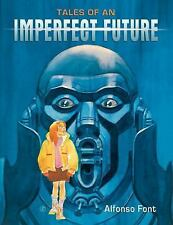 Tales of an Imperfect Future by Alfonso Font 2014, HC Dark Horse SAF Comics