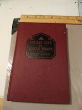 Child Life In Bible Times Florence M Taylor 1950
