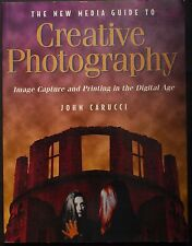The New Media Guide to Creative Photography: Image Capture and Printing in th...