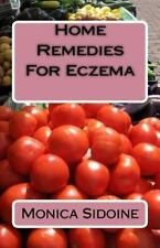 Home Remedies for Eczema by Monica Sidoine (2016, Paperback)